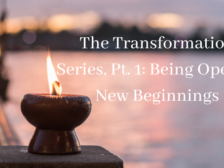 It's Mindful Monday! Let's Talk About Transformation and Being Open to Change