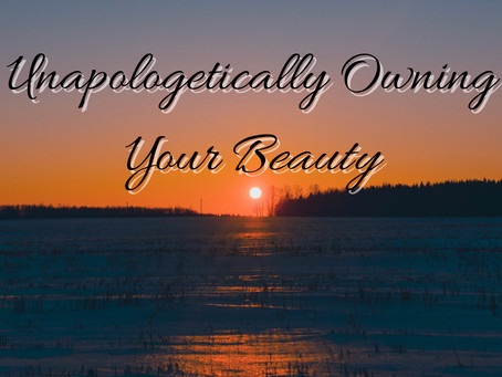 19 Days of Radical Self-Love: Day 7, Unapologetically Owning Your Beauty