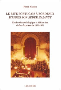 Seder Hazanut of the Sephardi Community of Bordeaux (Annotated Ed.)