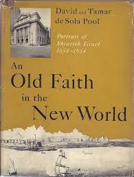 An Old Faith in the New World (de Sola Pool)