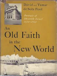 An Old Faith in the New World (de Sola Pool)