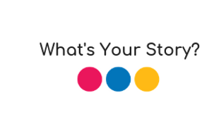 What's Your Story_ (2).png
