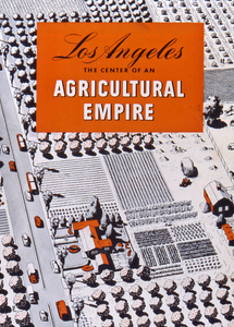 Los Angeles Center of an Agricultural Empire