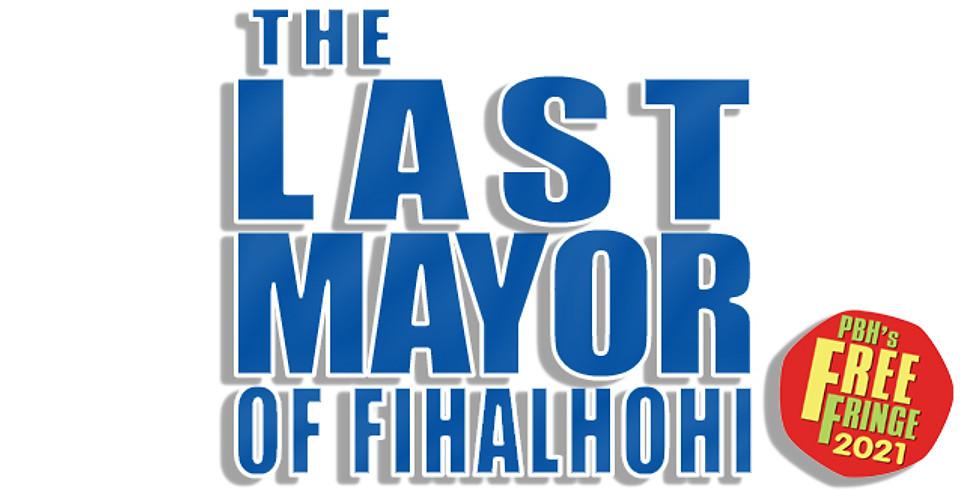 Edinburgh Fringe - The Last Mayor of Fihalhohi