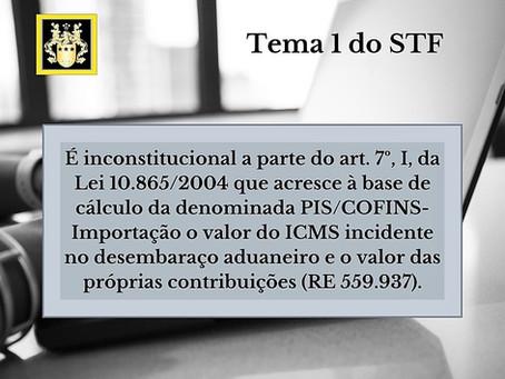Exclusão do ICMS e do PIS/COFINS da base de cálculo dessas contribuições na importação - Tema 1 STF