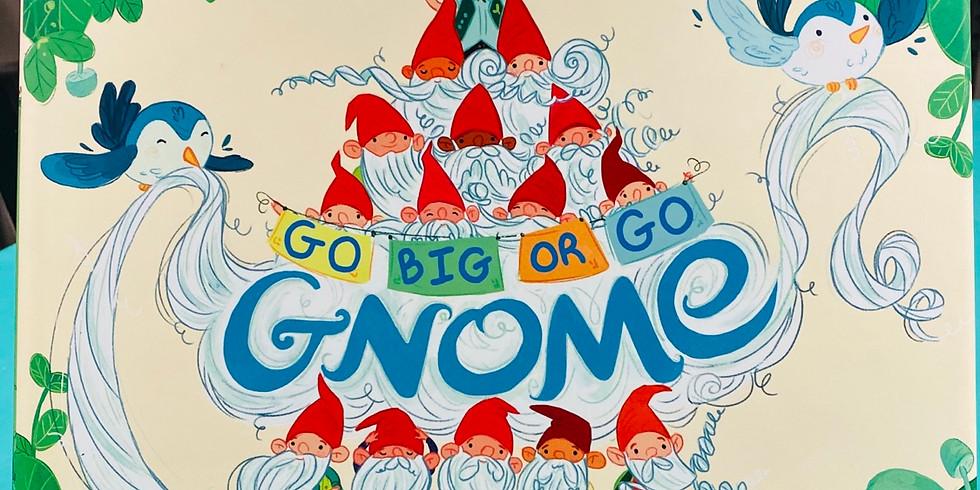 Art and Literature (Go Big or Go Gnome)