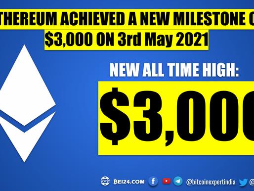 Ethereum Achieved a New Milestone of $3,000