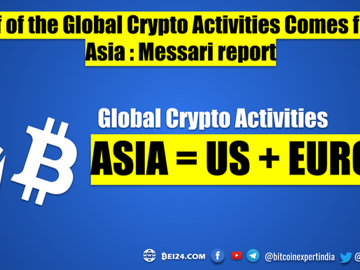 Almost 50% of the Global Crypto Activities Comes from Asia : Messari report