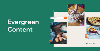 What Is Evergreen Content and How It Can Boost Your SEO