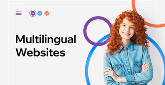 How to Build a Multilingual Website to Expand Your Reach