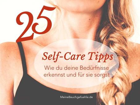 25 Self-Care Tipps: Wie du deine Bedürfnisse erkennst und für sie sorgst