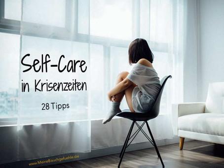 Self-Care in Krisenzeiten – 28 Tipps