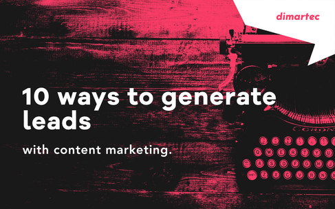 10 ways to generate leads with content marketing.