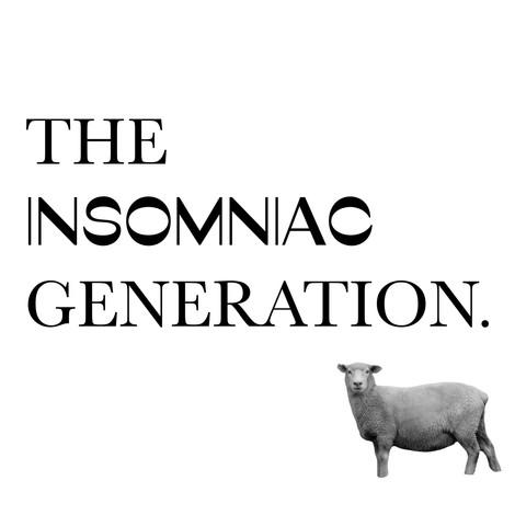 The Insomniac Generation.