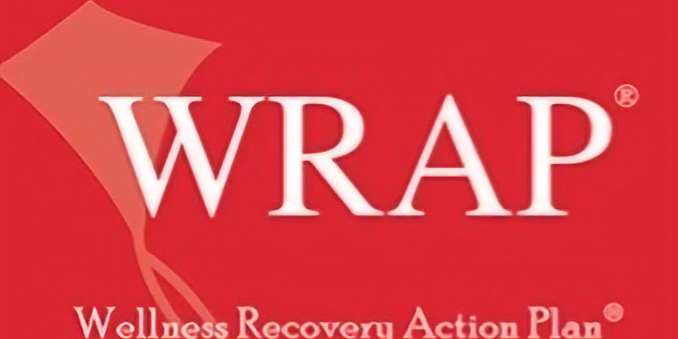 WELLNESS RECOVERY ACTION PLAN (January 27-29, 9am-3pm) Class is FULL