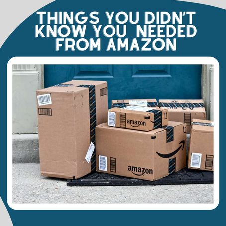 Things You Didn't know you  needed From Amazon