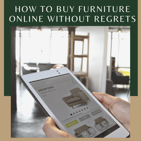 How to Buy Furniture online     Without Regrets