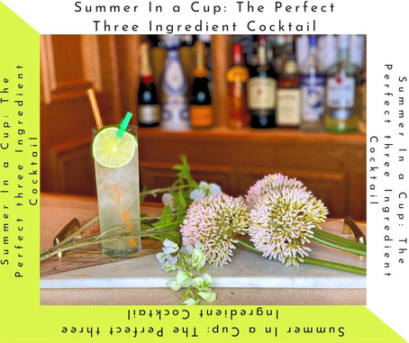 Summer In a Cup: The Perfect Three Ingredient Cocktail