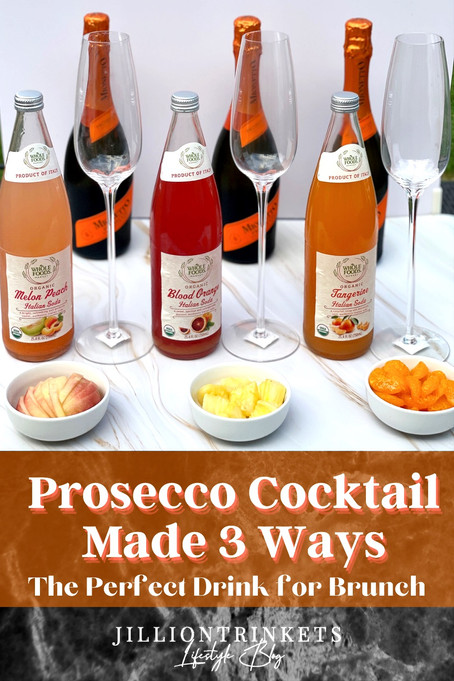 Prosecco Cocktail Made 3 Ways:  The Perfect Drink for Brunch