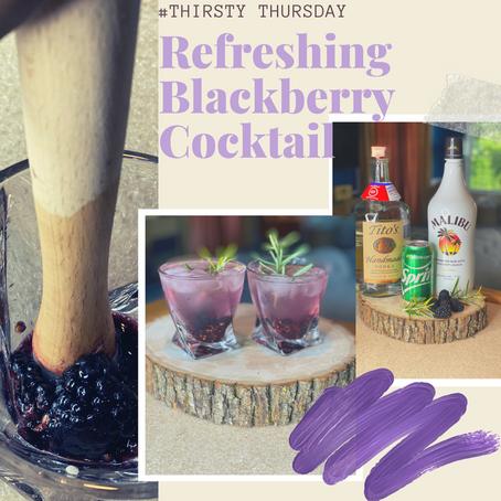 Thirsty Thursday: Refreshing Blackberry Cocktail