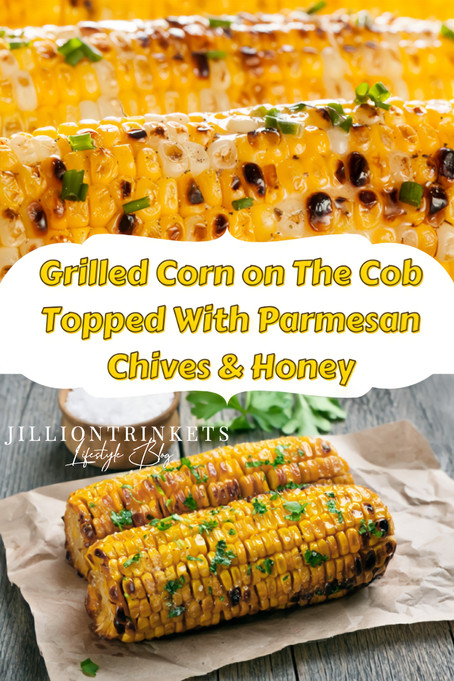 Grilled Corn on The CobTopped With Parmesan Chives & Honey
