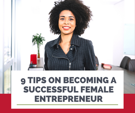 9 Tips on Becoming a Successful Female Entrepreneur