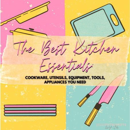 The Best Kitchen Essentials:COOKWARE, UTENSILS, EQUIPMENT, TOOLS, APPLIANCES You Need
