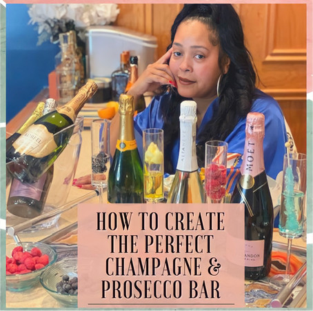 How to Create the Perfect        Champagne & Prosecco Bar