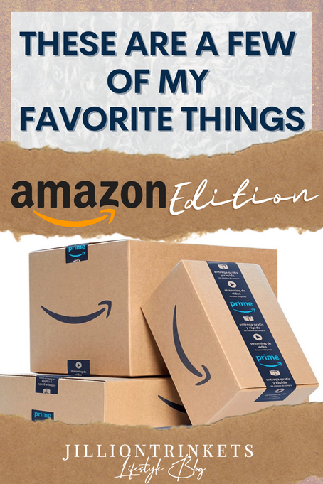These Are A Few of My Favorite Things: Amazon Edition
