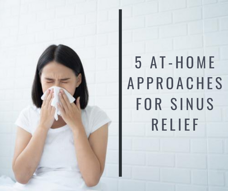 5 At-Home Approaches for Sinus Relief