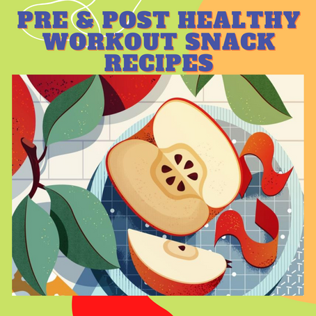 Pre & Post Healthy Workout Snack Recipes
