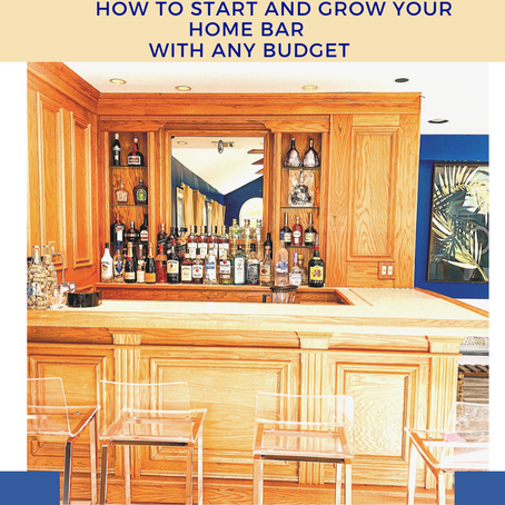 How to Start and Grow your Home BAR with any Budget