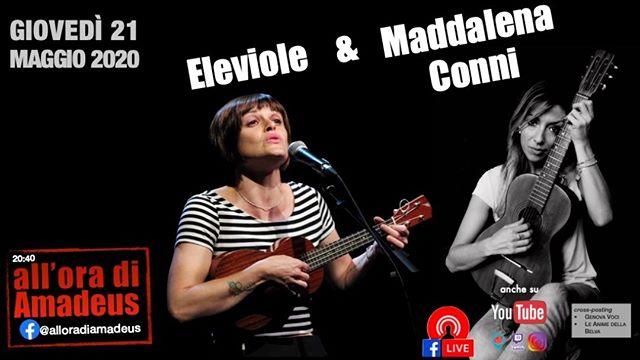 @maddalenaconni & @eleviole, stasera all