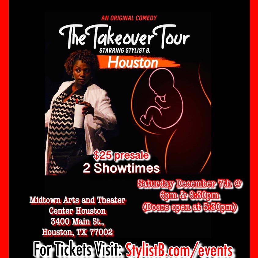 The Takeover Tour - Houston (8:30pm)