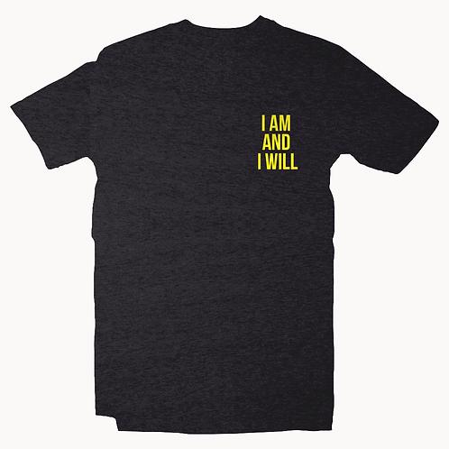 I AM and I WILL Crewneck T-shirt