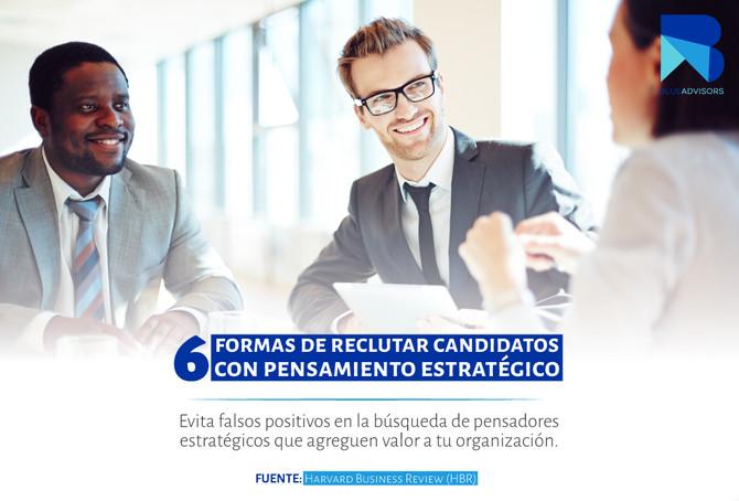 6 formas de reclutar candidatos con pensamiento estratégico