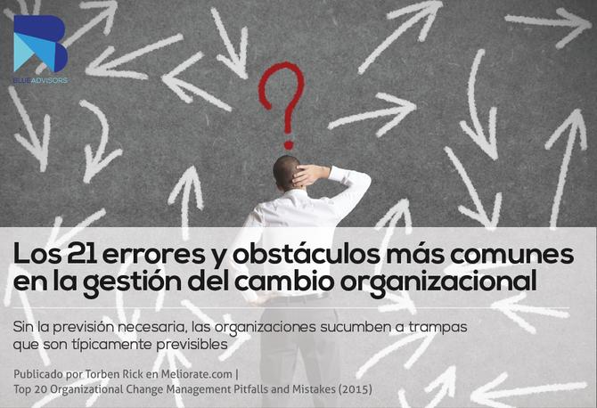 Los 21 errores y obstáculos más comunes en la gestión del cambio organizacional