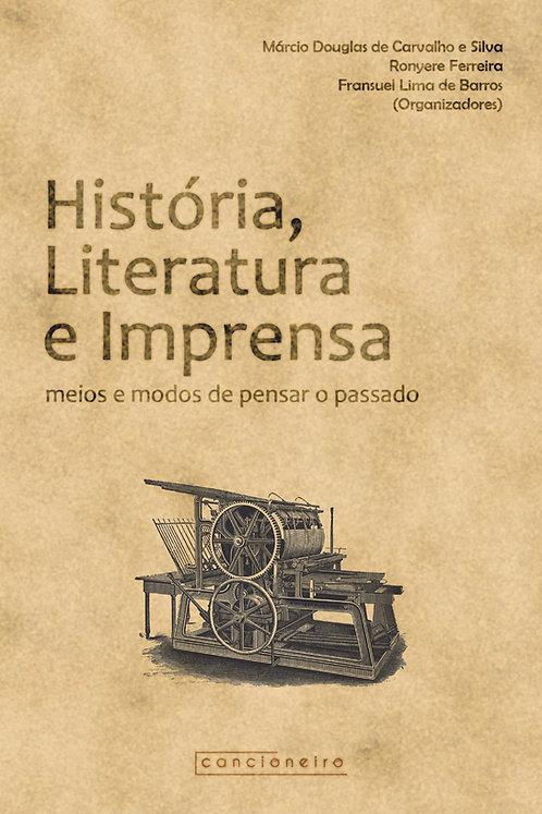 História, literatura e imprensa: meios e modos de pensar o passado