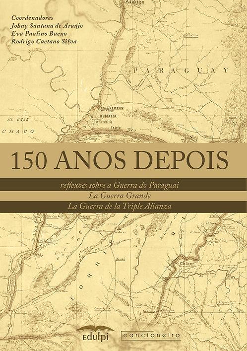 150 anos depois: reflexões sobre a Guerra do Paraguai [...]
