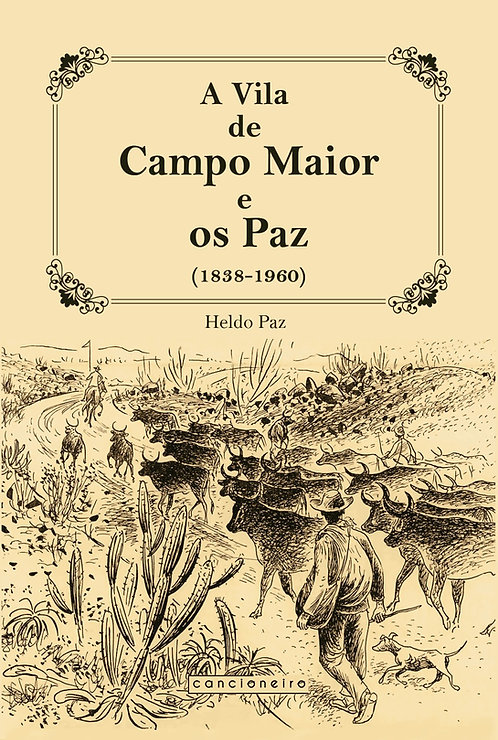 A Vila de Campo Maior e os Paz: 1838-1960