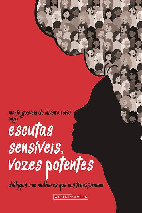 Escutas sensíveis, vozes potentes: diálogos com mulheres que nos transformam