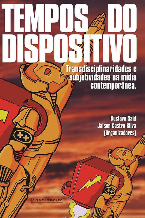 Tempos do dispositivo: transdiciplinalidades e subejetividades na mídia [...]
