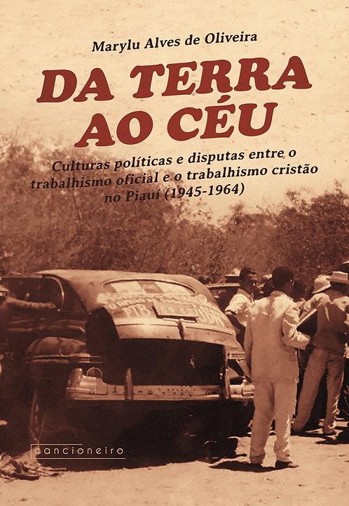 Da terra ao céu: culturas políticas e disputas entre o trabalhismo oficial [...]