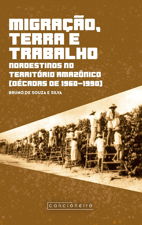 Migração, terra e trabalho: nordestinos no território amazônico (1960-1990)