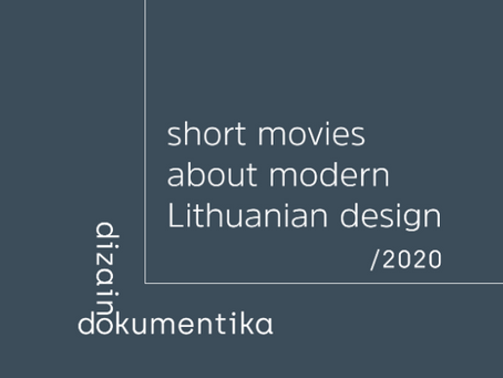 LITHUANIAN DESIGN FORUM PRESENTS DOCUMENTARY ON CONTEMPORARY LITHUANIAN DESIGN