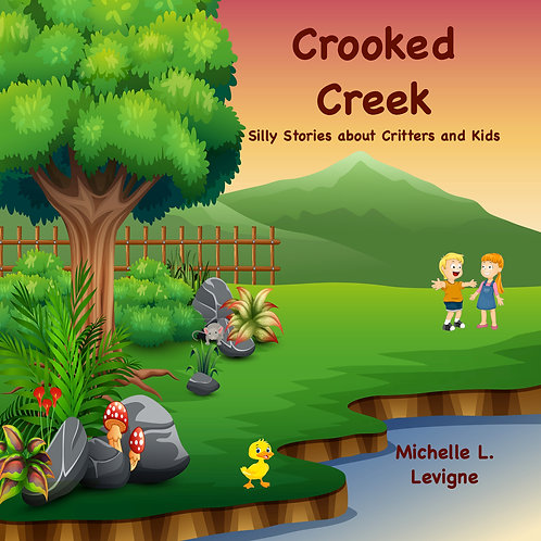 Crooked Creek: Fun Fables About Critters and Kids