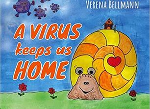 """A VIRUS keeps us home!"""