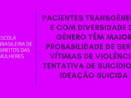 Pacientes transgêneros e com diversidade de gênero têm maior probabilidade de serem vítimas.