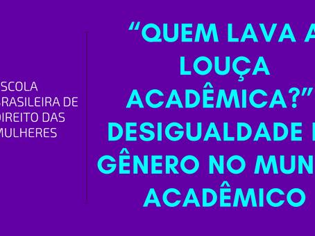 """""""Quem lava a louça acadêmica?"""": desigualdade de gênero no mundoe memórias sobre a cultura do estupro"""
