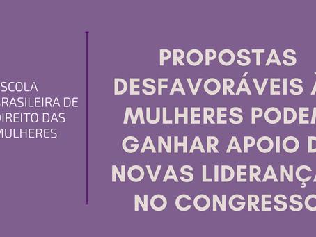 Propostas desfavoráveis às mulheres podem ganhar apoio de novas lideranças no Congresso